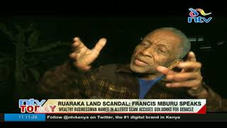 Businessman Francis Mburu speaks out after arrest over Ruaraka land scandal