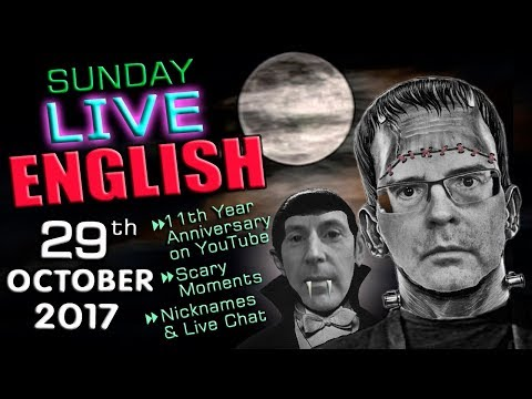 LIVE English Lesson - 29th OCTOBER 2017 - Scary Moments - Grammar - Nicknames - Words