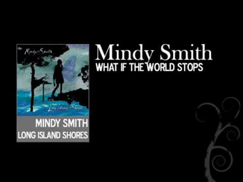 What If The World Stops - Mindy Smith - Long Island Shores