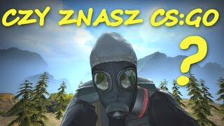 CZY ZNASZ Counter Strike Global Offensive CS:GO #1? - ciekawostki triki