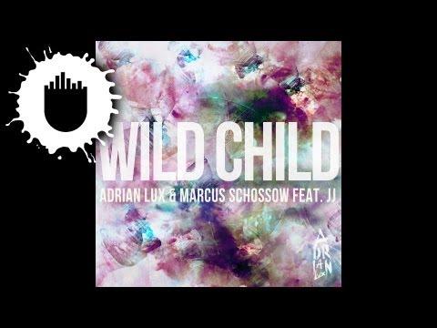 Adrian Lux & Marcus Schössow feat. JJ - Wild Child (Cover Art)