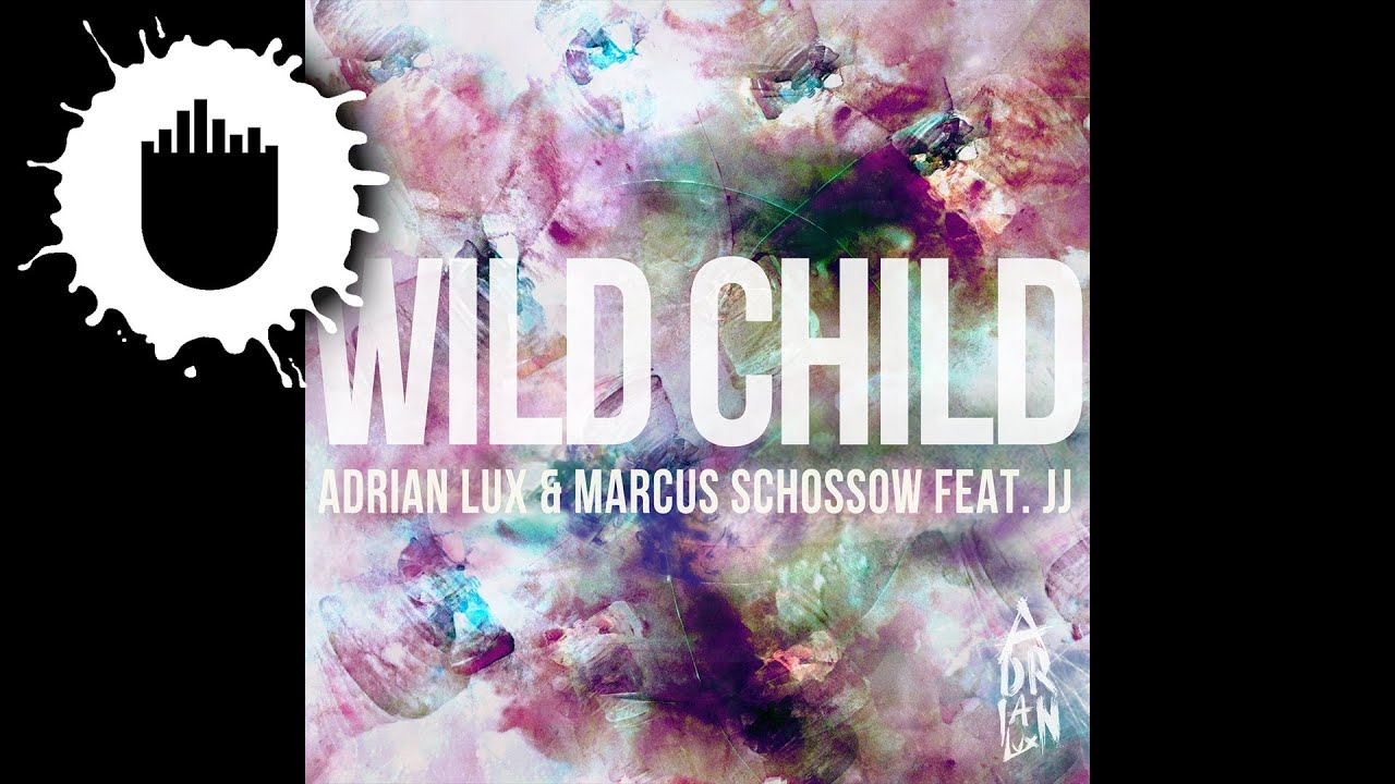 Adrian Lux & Marcus Schössow feat. JJ - Wild Child (Cover Art)