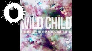 Watch Adrian Lux Wild Child Ft Marcus Schossow video