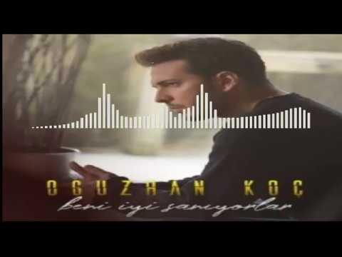 Oğuzhan Koç  Beni İyi Sanıyorlar (ZeXen Remix)