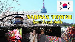 How to get  to Namsan SEOUL TOWER || Seoul Tower Ultimate Travel Guide & Tips