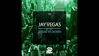 Download Jay Vegas   Break Ya Down MP3 song and Music Video
