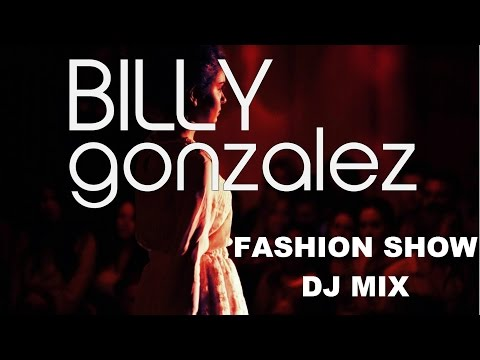 Fashion Show DJ House Mix (Billy Gonzalez)