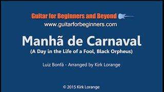 Manhã de Carnaval - A Fingerstyle Guitar Lesson