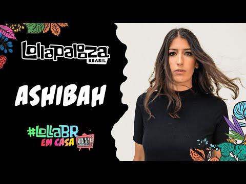 #LollaBRemCasa com Ashibah (Live)