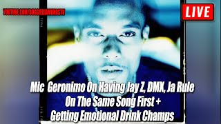 Mic  Geronimo On Having Jay Z, DMX, Ja Rule On The Same Song First | Getting Emotional Drink Champs