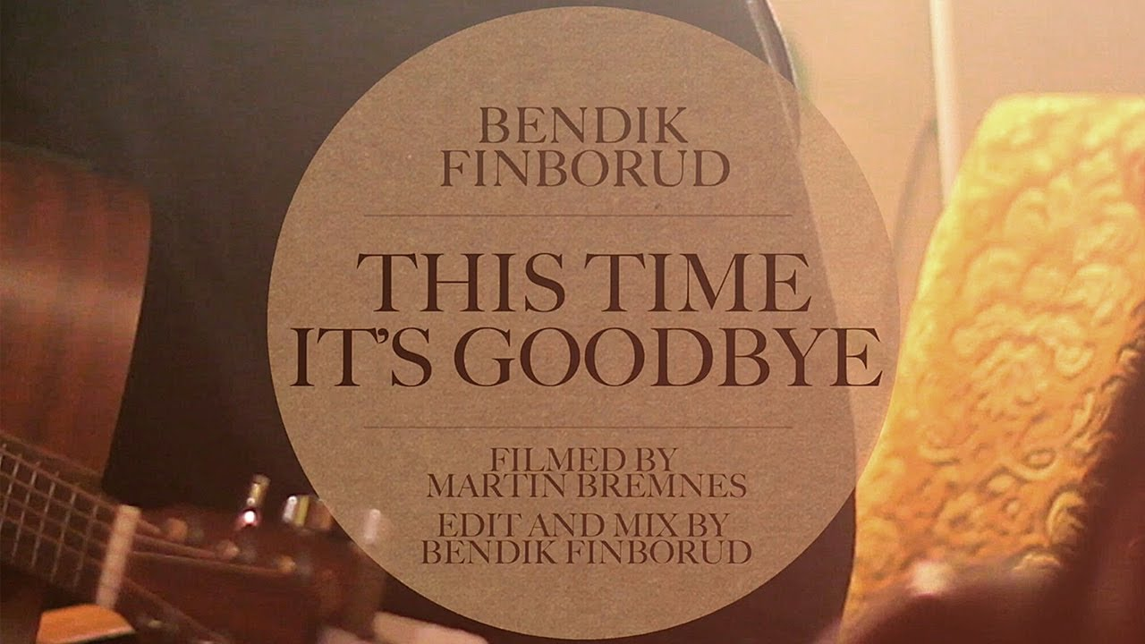 Bendik Finborud - This Time It's Goodbye (Live Session)