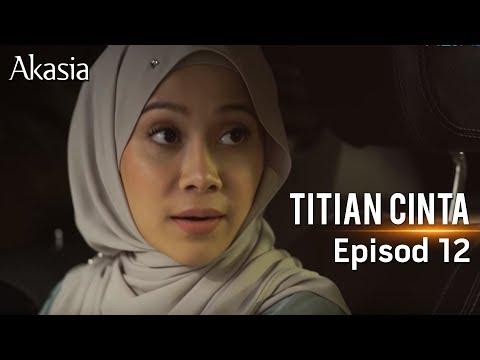 Akasia   Titian Cinta   Episode 12