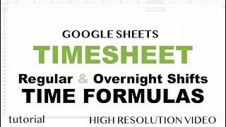 Google Sheets - Timesheet, Formulas, Time Calculations - Tutorial