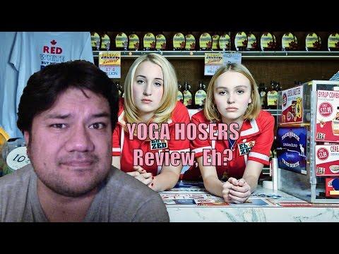 YOGA HOSERS Review, Eh???