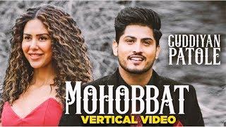 Mohobbat (Vertical Video) | Gurnam Bhullar | Sonam Bajwa | Tania