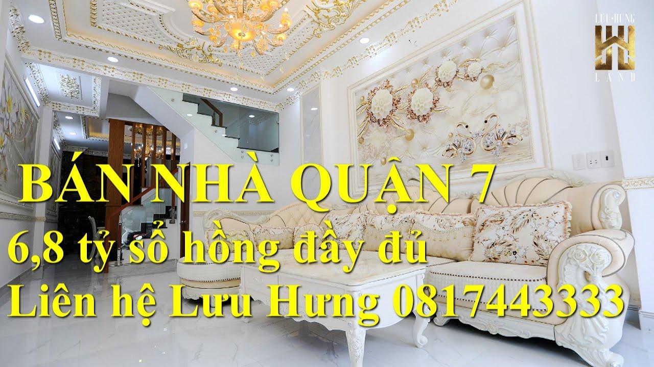 Bán Nhà Quận 7 2021 - Giá yêu Thương 6,8 tỷ sổ hồng đầy đủ- Liên hệ Lưu Hưng 0817443333
