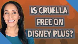 Is Cruella free on Disney plus?