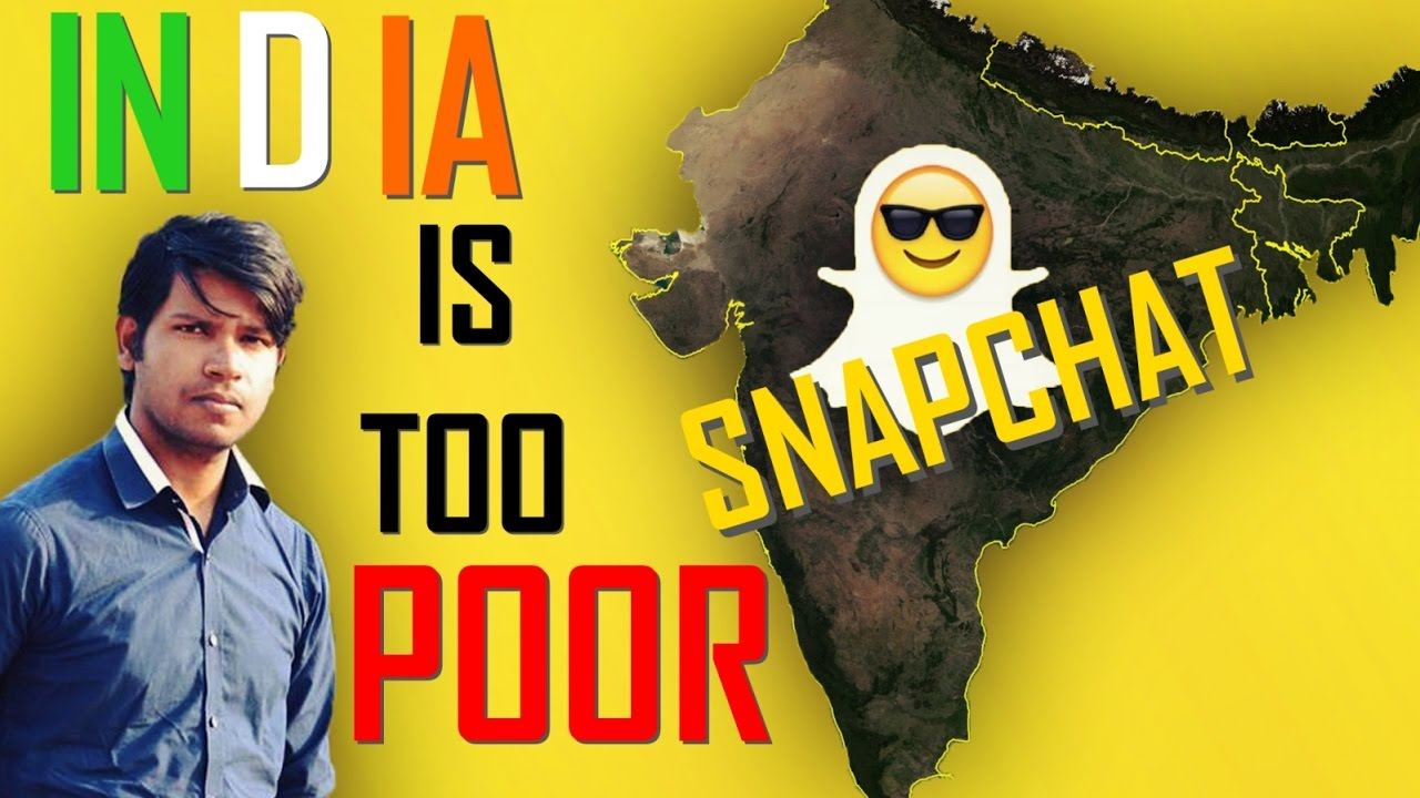 Snapchat NO More In India India Is Too Poor Country YouTube - Is india a poor country
