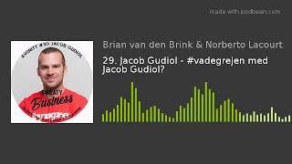29. Jacob Gudiol - #vadegrejen med Jacob Gudiol?