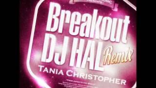 Tania Christopher - Breakout (DJ HAL Remix)