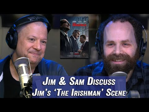 Jim & Sam Discuss Jim's 'The Irishman' Scene