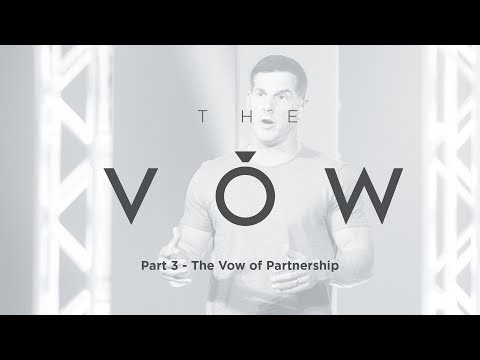 "The Vow: Part 3 - ""The Vow of Partnership"" with Craig Groeschel - Life.Church"
