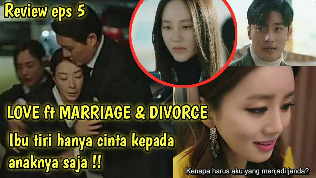 Download drama love ft marriage and divorce sub indo ep 5
