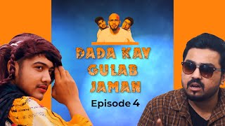 Dada Kay Gulab Jaman | Episode 4 | Dada Web Series | The Fun Fin | Ft. Connect Kashan | Faisal Iqbal