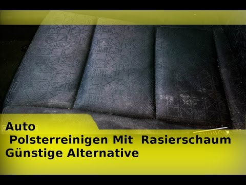 Auto Polsterreinigen Mit Rasierschaum Günstige Alternative Youtube