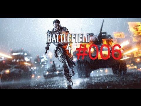 Battlefield 4 SHANGHAI Teil 4 und SOUTH CHINA SEA Teil 1 #006 Let's Play [Deutsch] [HD]