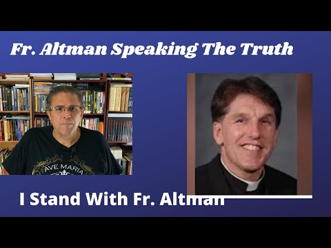 Fr. Altman Speaking The Truth | I Stand With Fr. Altman