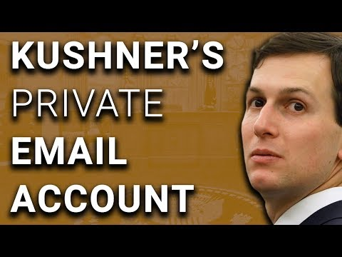 YEP: Jared Kushner Used Private Email for White House Business