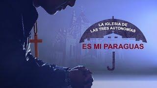 Película cristiana corta en español | La Iglesia de las Tres Autonomías es mi paraguas