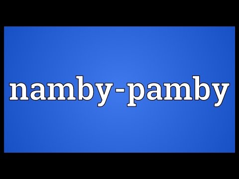 Namby-pamby Meaning