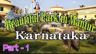 Mantur park Karnataka | Beautiful place for visit | Part - 1