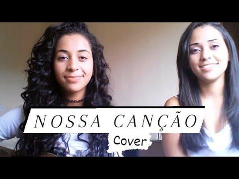 Nossa Canção- Gabriela Rocha ft Leonardo Gonçalves (COVER) Sulamitta Freire e Raiany Freire