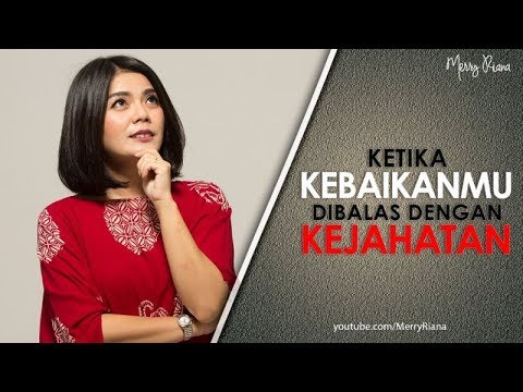 KETIKA KEBAIKANMU DIBALAS DENGAN KEJAHATAN (Video Motivasi) | Spoken Word | Merry Riana Mp3