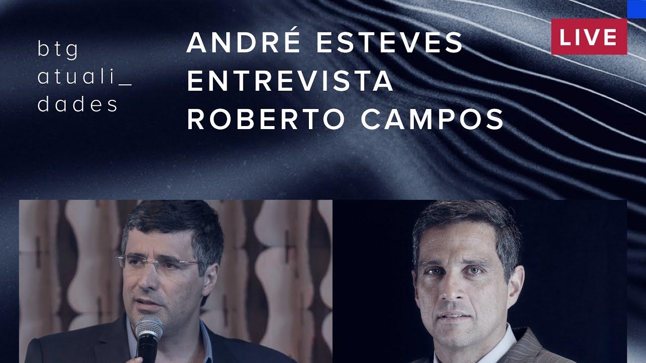 André Esteves entrevista Roberto Campos, presidente do Banco Central