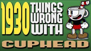 1930 Things WRONG With Cuphead (PARODY)