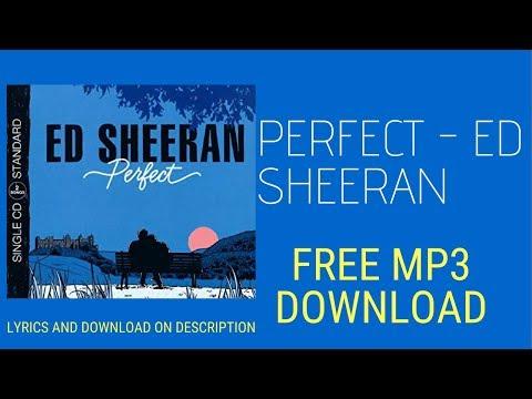 Perfect Ed Sheeran - Lyrics And Free Download Mp3