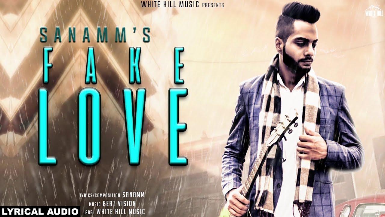 Fake Love (Lyrical Audio) Sanamm | New Punjabi Song 2018 | White Hill Music