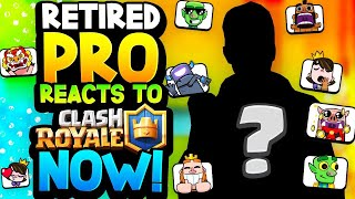 RETIRED PRO REACTS TO CLASH ROYALE NOW!