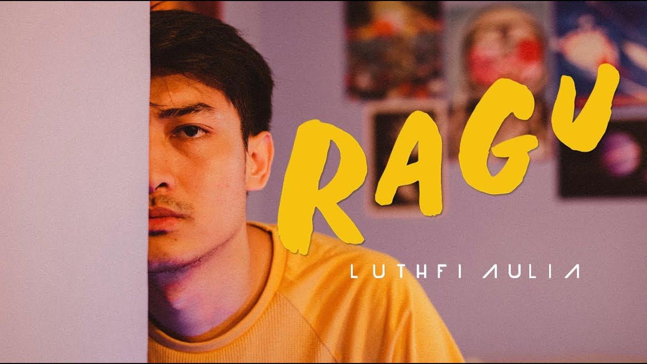 Luthfi Aulia - Ragu (Official Music Video)