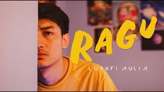 Luthfi Aulia - Ragu MP3