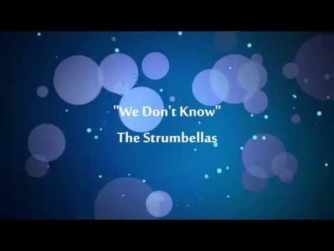 We don't know | The Strumbellas | Lyrics