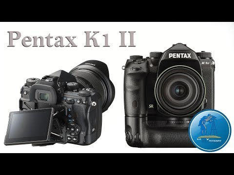 Pentax K1 mark II Preview. Should you upgrade or not?