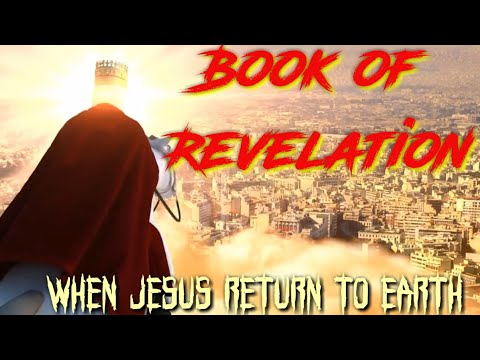 book of revelation//end of the world //when jesus return to earth