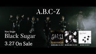 A.B.C-Z「Black Sugar」60秒SPOT
