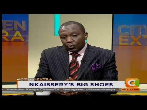 Filling Nkaissery's big shoes #CitizenExtra