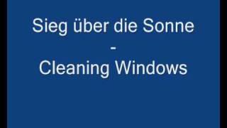 Sieg über die Sonne - Cleaning Windows